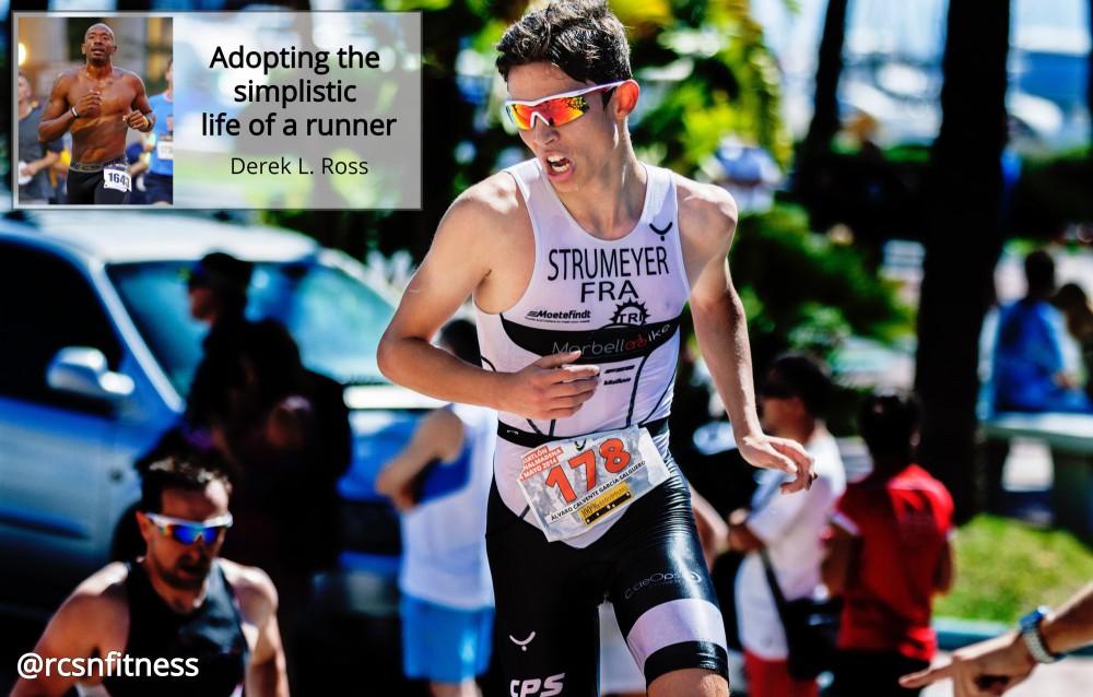 Adopting the simplistic life of a runner
